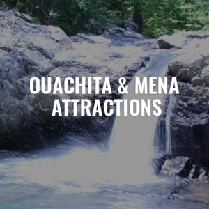 Ouachita Mena Attractions